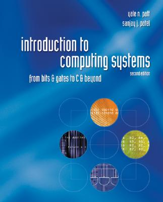 McGraw-Hill Science/Engineering/Math Introduction to Computing Systems: From Bits & Gates to C & Beyond (2nd Edition) by Patt, Yale N./ Patel, Sanjay J./ Patt Yale [ at Sears.com