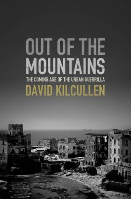 Out of the Mountains By Kilcullen, David