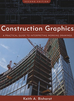 Construction Graphics By Bisharat, Keith A.
